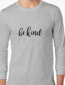 Be Kind Typography Kindness Quote Long Sleeve T-Shirt