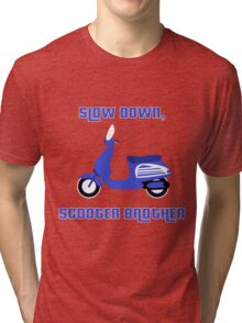 Scooter Brother Tri-blend T-Shirt