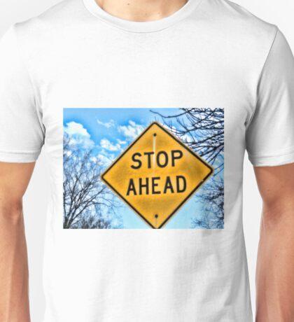 Stop Ahead Unisex T-Shirt