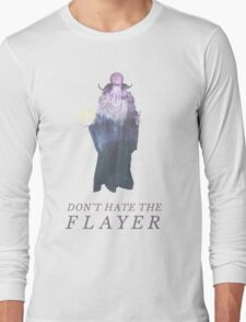 Don't Hate the Flayer Long Sleeve T-Shirt