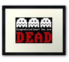 You Are Dead No1 Framed Print