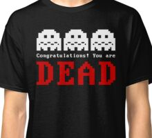 You Are Dead No1 Classic T-Shirt