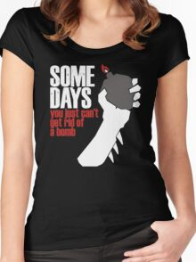 Some Days You Just Can't Get Rid Of A Bomb Women's Fitted Scoop T-Shirt
