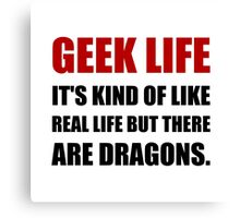 Geek Life Dragons Canvas Print
