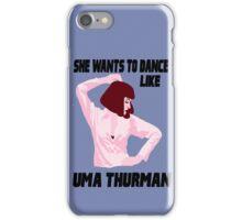 Dance Like Uma Thurman iPhone Case/Skin
