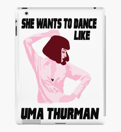Dance Like Uma Thurman iPad Case/Skin