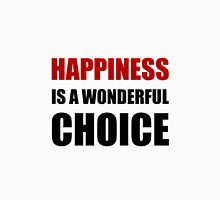 Happiness Wonderful Choice Unisex T-Shirt