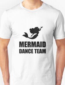 Mermaid Dance Team Unisex T-Shirt