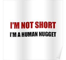 Not Short Human Nugget Poster