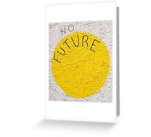 No Future Greeting Card