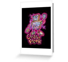 ControlFreak Greeting Card