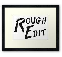 Rough Edit Main Logo Framed Print