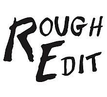 Rough Edit Main Logo Photographic Print