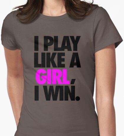 I PLAY LIKE A GIRL, I WIN. - Alternate Womens Fitted T-Shirt