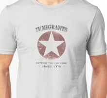 Immigrants: We Get the Job Done Unisex T-Shirt
