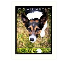 Terrier Obsession: It's All About The Ball Art Print
