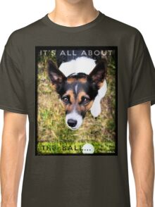 Terrier Obsession: It's All About The Ball Classic T-Shirt