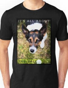 Terrier Obsession: It's All About The Ball Unisex T-Shirt