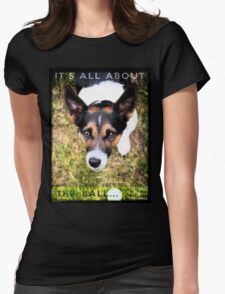 Terrier Obsession: It's All About The Ball Womens Fitted T-Shirt