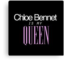 Chloe Bennet is my Queen Canvas Print