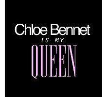 Chloe Bennet is my Queen Photographic Print