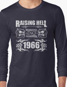 Raising Hell Since 1966 Long Sleeve T-Shirt