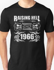 Raising Hell Since 1966 Unisex T-Shirt