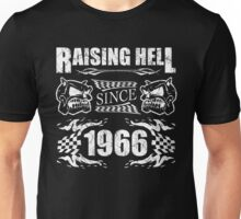 Raising Hell Since 1966 Unisex T-Shirt