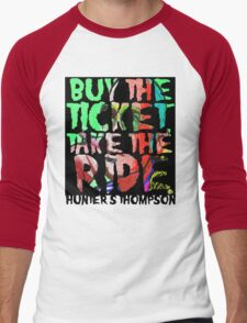 buy the ticket take the ride - hunter s thompson Men's Baseball ¾ T-Shirt