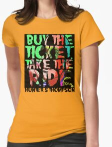 buy the ticket take the ride - hunter s thompson Womens Fitted T-Shirt
