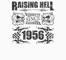 Raising Hell Since 1956 Unisex T-Shirt