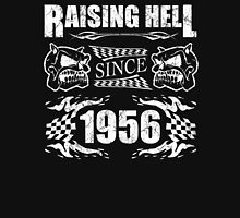 Raising Hell Since 1956 Unisex T-Shirt