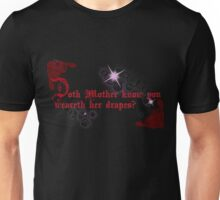 Quotes and quips - doth Mother know... Unisex T-Shirt