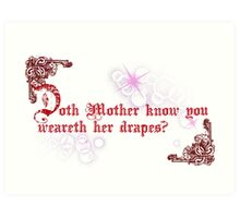 Quotes and quips - doth Mother know... Art Print