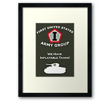 First United States Army Group (FUSAG) - We Have Tank Balloons Framed Print