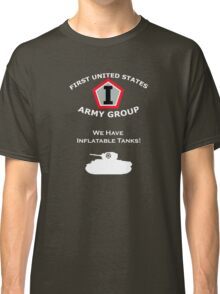 First United States Army Group (FUSAG) - We Have Tank Balloons Classic T-Shirt