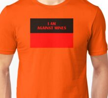 I AM AGAINST MINES (Red on Black) Unisex T-Shirt