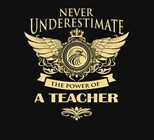 Never underestimate the power of a teacher Womens Fitted T-Shirt