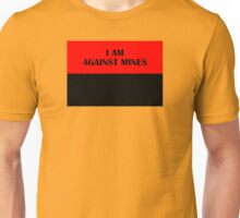 I AM AGAINST MINES (Black on Red) Unisex T-Shirt
