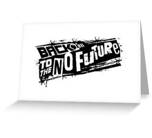 Back to the No future Greeting Card