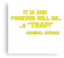 its a trap Canvas Print