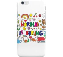 Normal is Boring iPhone Case/Skin