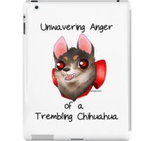 The Unwavering Anger of a Trembling Chihuahua iPad Case/Skin