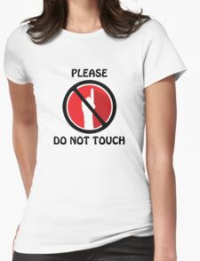 Please Do Not Touch T-Shirt