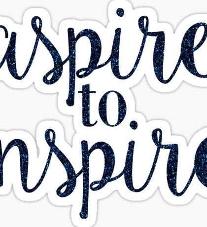 aspire to inspire Sticker