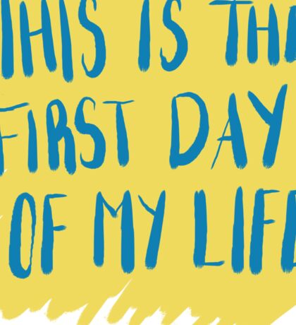 First Day Of My Life Sticker