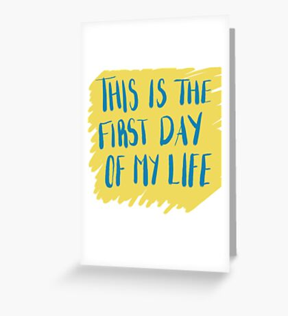 First Day Of My Life Greeting Card