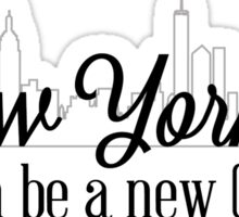 In New York You Can Be A New (Wo)man Sticker