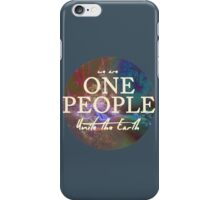 We Are One People, Unite The Earth  iPhone Case/Skin