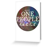 We Are One People, Unite The Earth  Greeting Card